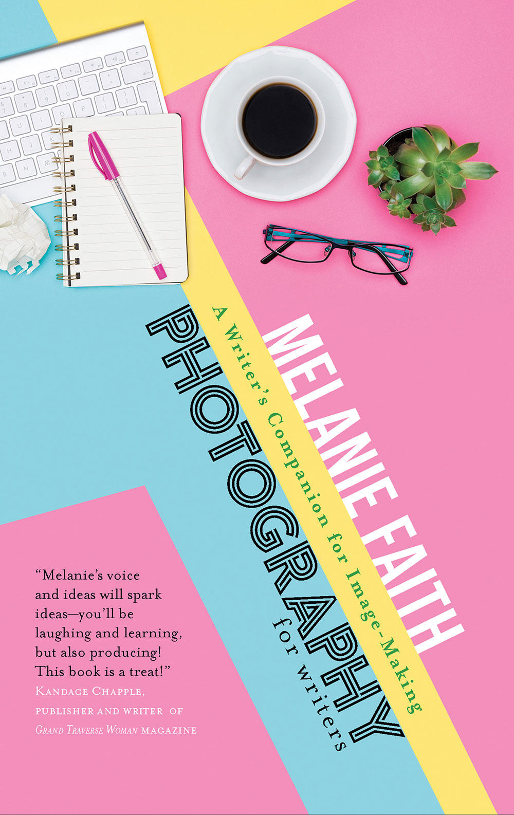 Photography for Writers by Melanie Faith